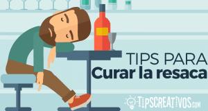 Como curar la resaca o cruda rápidamente