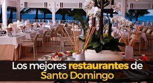 Los 10 mejores restaurantes de Santo Domingo República Dominicana