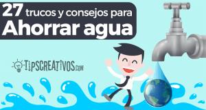27 Trucos y consejos para ahorrar agua en tu casa
