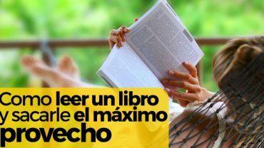 Como leer un libro y sacarle el maximo provecho