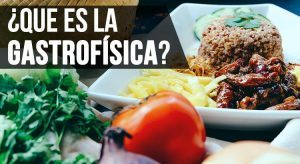 ¿Que es la gastrofísica? 9 consejos para comer mejor