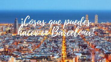 ¡Cosas que puedes hacer en Barcelona!