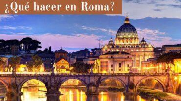 ¿Qué hacer en Roma?