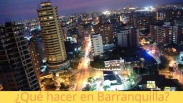 ¿Qué hacer en Barranquilla?