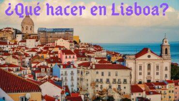 ¿Que hacer en Lisboa?