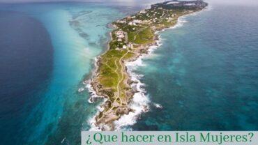 Que hacer en Isla Mujeres