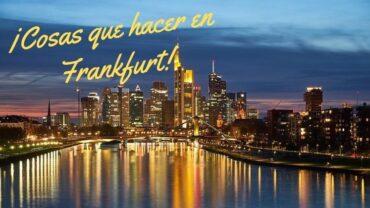 ¡Cosas que hacer en Frankfurt!