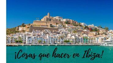 ¡Cosas que hacer en Ibiza!