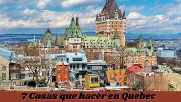7 Cosas que hacer en Quebec