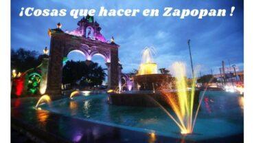 ¡Cosas que hacer en Zapopan !