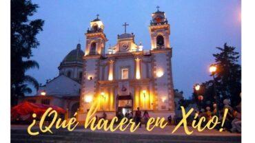 ¿Que hacer en Xico!